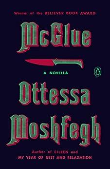 McGlue: A Novella by [Ottessa Moshfegh]