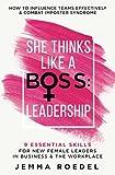 She Thinks Like a Boss : Leadership: 9...