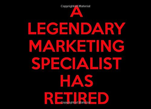 A Legendary Marketing Specialist Has Retired: Marketing Specialist Retirement Guest Book | Keepsake Message Log | Workplace Memories | Retired Marketing Specialist
