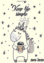 Keep Life Simple 2019-2020: Two Year Fantasy Unicorn Daily Weekly Monthly Planner. Cute Agenda & Organizer with Inspirational Quotes, Notes, To Do's, ... (2019-2020 Unicorn Planners)
