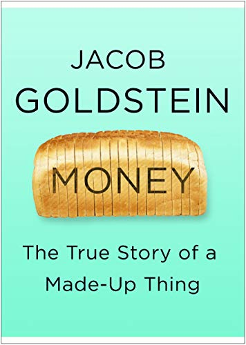 Money: The True Story of a Made-Up Thing (English Edition)