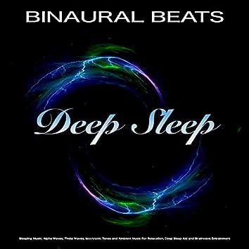 Binaural Beats: Sleeping Music, Alpha Waves, Theta Waves, Isochronic Tones and Ambient Music For  Relaxation, Deep Sleep Aid and Brainwave Entrainment