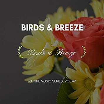 Birds & Breeze - Nature Music Series, Vol.49