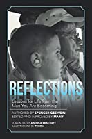 Reflections: Lessons for Life from the Man You Are Becoming