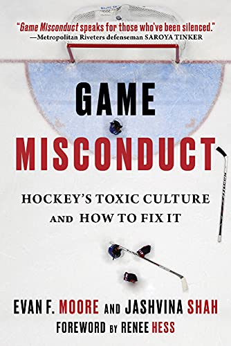 Compare Textbook Prices for Game Misconduct: Hockey's Toxic Culture and How to Fix It  ISBN 9781629379203 by Moore, Evan F.,Shah, Jashvina,Hess, Renee