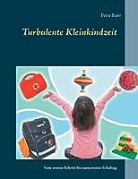 Turbulente Kleinkindzeit: Vom ersten Schritt bis zum ersten Schultag