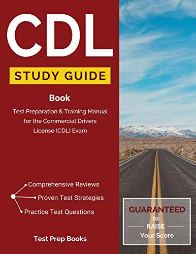 Compare Textbook Prices for CDL Study Guide Book: Test Preparation & Training Manual for the Commercial Drivers License CDL Exam: Test Prep Books Illustrated Edition ISBN 9781628453652 by Commercial Driver's License Test Prep Team