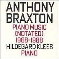 Braxton: Piano Music 1 & 2 (Notated) 1968-1988 (1995-10-19)