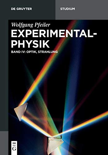 Wolfgang Pfeiler: Experimentalphysik: Optik, Strahlung (De Gruyter Studium)