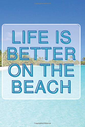Life is better at the beach: Vacation Travel Journal to write in /Ideal gift for summer holidays and beach lovers /Composition notebook for note ... present for traveler (Cute Funny Noteboox)