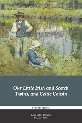 Our Little Irish and Scotch Twins, and Celtic Cousin (Our Little Cousins Series)
