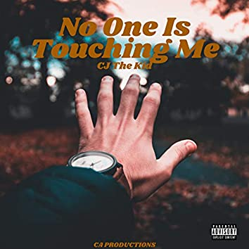 No One Is Touching Me