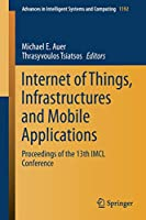 Internet of Things, Infrastructures and Mobile Applications: Proceedings of the 13th IMCL Conference (Advances in Intelligent Systems and Computing, 1192)
