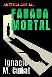FABADA MORTAL: Un divertido thriller de suspense y humor protagonizado por Falsarius Chef