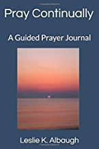 Pray Continually: A Guided Prayer Journal