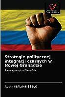 Strategie politycznej integracji czarnych w Nowej Granadzie