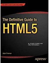 [The Definitive Guide to HTML5] [Author: Freeman, Adam] [December, 2011]