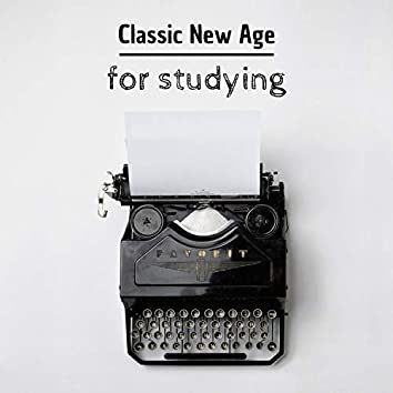 Classic New Age for Studying - Motivational Instrumental Music for Deep Concentration