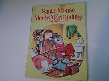 Santa Mouse Meets Marmaduke 0448147491 Book Cover