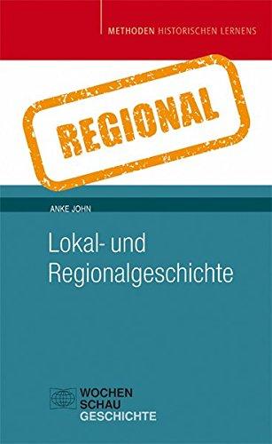 Lokal- und Regionalgeschichte (Methoden Historischen Lernens)