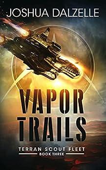 Vapor Trails (Terran Scout Fleet Book 3) by [Joshua Dalzelle]