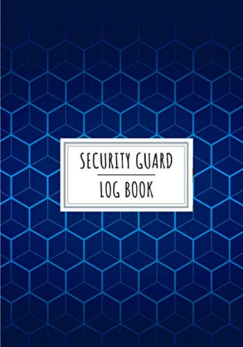 Security Guard Log Book: Incident Reporting Journal to Keep Track and Review All Details About Event or Incidents During Surveillance | Record Date, ... Action Taken and More On 100 Detailed Sheets