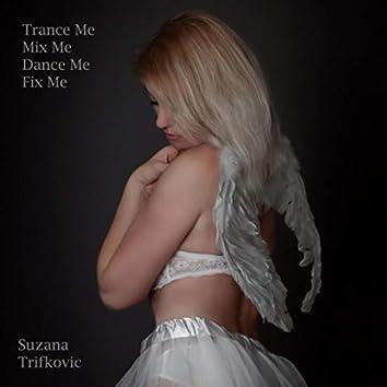 Trance Me Mix Me Dance Me Fix Me
