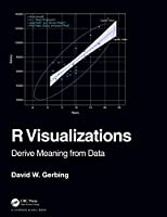 R Visualizations: Derive Meaning from Data Front Cover
