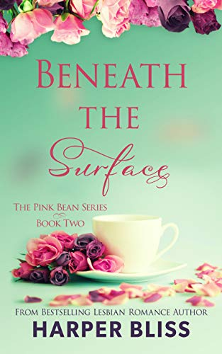 Beneath the Surface (Pink Bean Series Book 2) by [Harper Bliss]