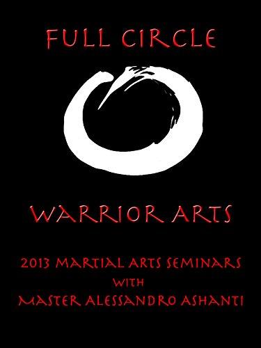 Full Circle Warrior Arts 2013 Seminars