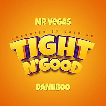Tight N'Good