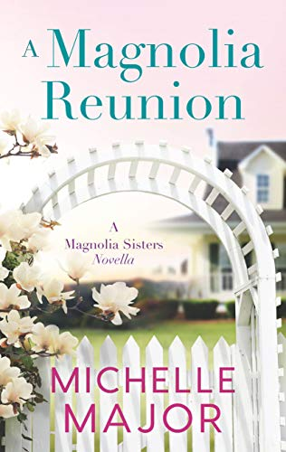 A Magnolia Reunion (The Magnolia Sisters) by [Michelle Major]