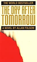 The Day After Tomorrow by Allan Folsom (1995-05-11)