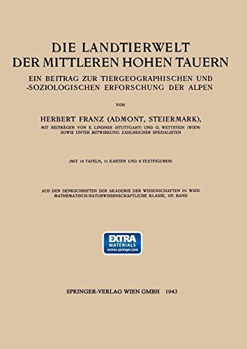 Die Landtierwelt der Mittleren Hohen Tauern: Ein Beitrag zur Tiergeographischen und -soziologischen Erforschung der Alpen