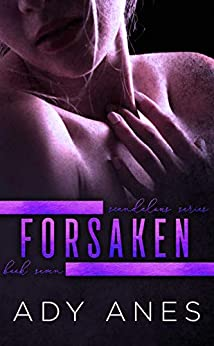 Forsaken (Scandalous Series Book 7) by [Ady Anes]