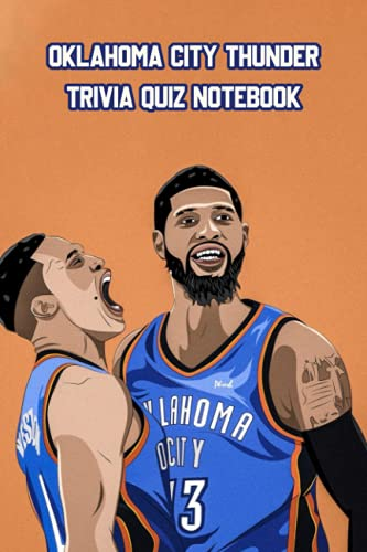 Oklahoma City Thunder Trivia Quiz Notebook: Notebook Journal  Diary/ Lined - Size 6x9 Inches 100 Pages