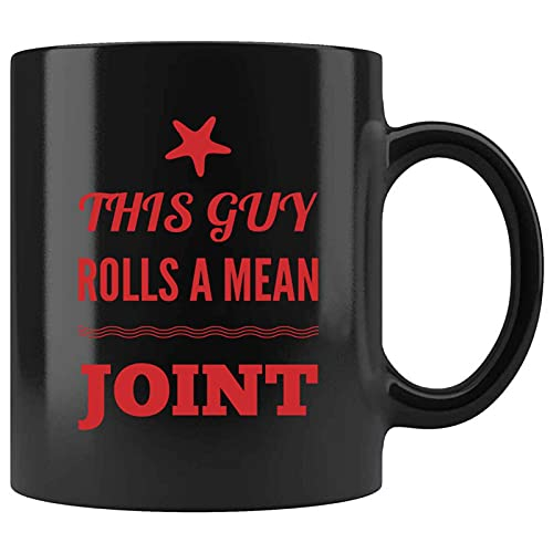 Funny This Guy Rolls a Mean Joint Present For Birthday,Anniversary,Sweetest Day 11 Oz Black Coffee Mug
