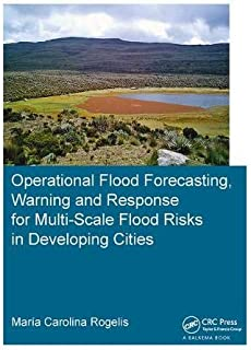 Operational Flood Forecasting, Warning and Response for Multi-Scale Flood Risks in Developing Cities (IHE Delft PhD Thesis Series)
