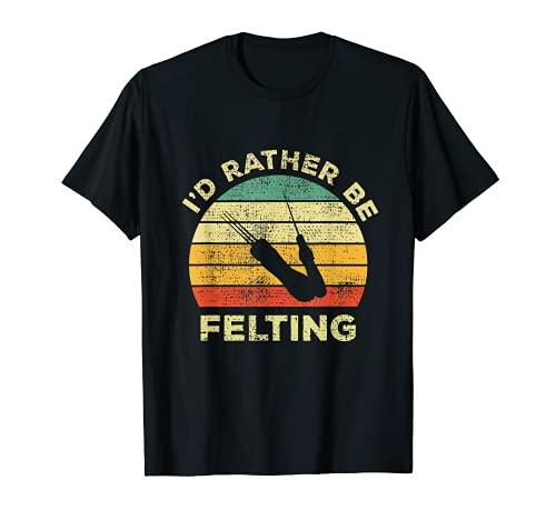 Fieltro de agujas, regalo vintage con texto en inglés 'I d Rather Be Felting Camiseta