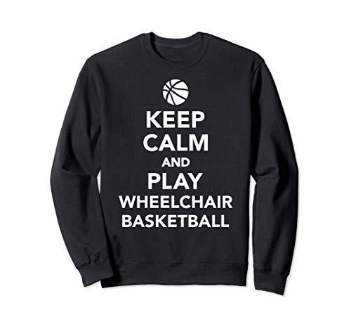 Mantén la calma y juega al baloncesto en silla de ruedas Sudadera
