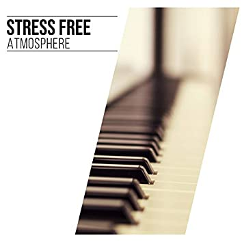 Stress Free Atmosphere
