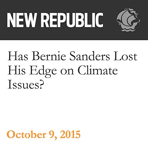 Has Bernie Sanders Lost His Edge on Climate Issues? audiobook cover art