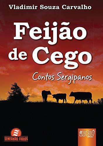 Feijão de Cego - Contos Sergipanos