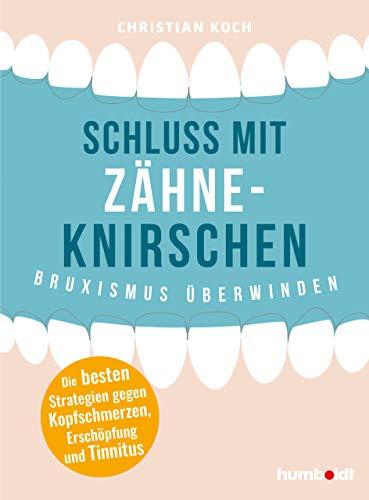 Schluss mit Zähneknirschen: Bruxismus überwinden. Die besten Strateg