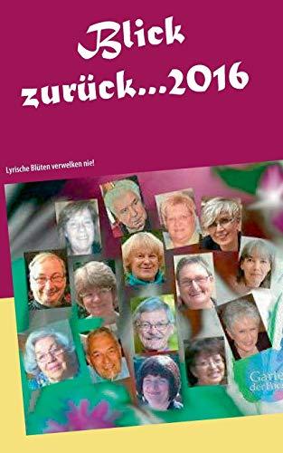 Blick zurück ... 2016: Lyrische Blüten verwelken nie!