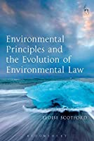 Environmental Principles and the Evolution of Environmental Law