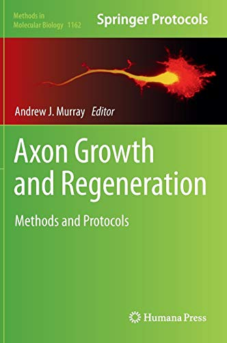 Axon Growth and Regeneration: Methods and Protocols (Methods in Molecular Biology (1162), Band 1162)