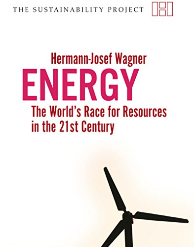 Energy: The Worlds Race for Resources in the 21st Century (Sustainability Project)