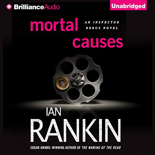 Mortal Causes Audiobook By Ian Rankin cover art