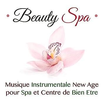 Beauty Spa: Musique Instrumentale New Age pour Spa et Centre de Bien Etre, Relâcher la Tension Musculaire, Lutter contre le Stress et l'Anxiété et se Détendre avec des Traitements Naturels, Piscine Thermale, Jacuzzi et Bain Turc